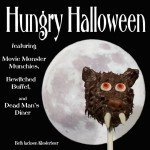 Hungry Halloween a cookbook featuring fun food and sweet treats for your Halloween party.