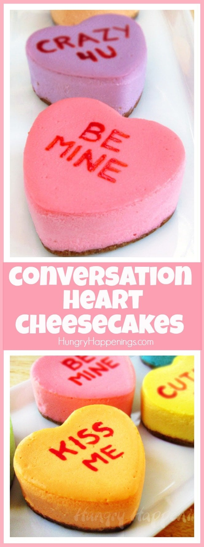 Personalize your own brightly colored Conversation Heart Cheesecakes with messages for your sweetheart. Each lusciously cream dessert with surely win his/her heart.