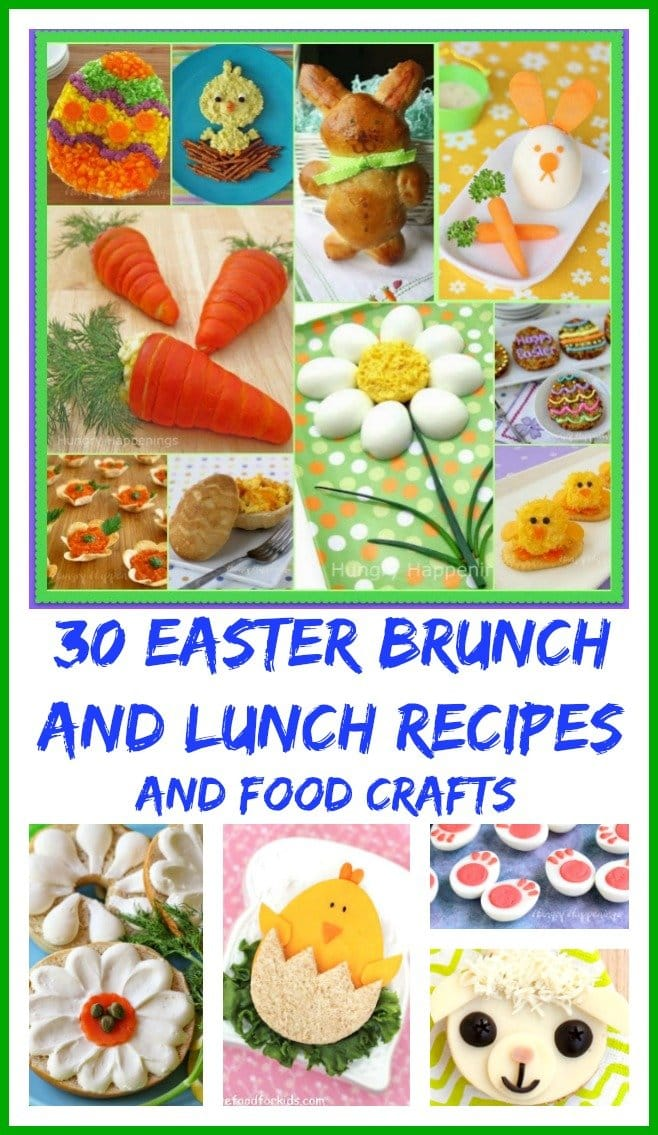30 Fun Easter Brunch and Lunch Recipes and Food Crafts that will make your holiday meal more festive.