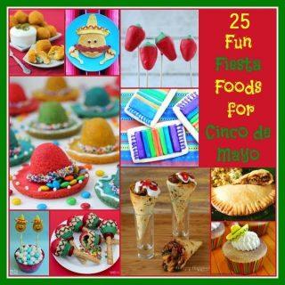 25 Fun Fiesta Foods for Cinco de Mayo