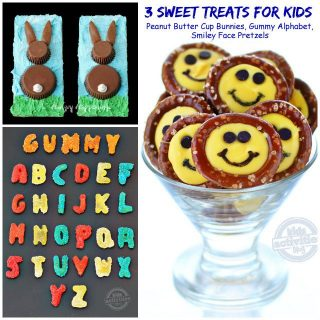 Sweet Treats for Kids – Gummy Alphabet, Smiley Face Pretzels, Peanut Butter Cup Bunnies