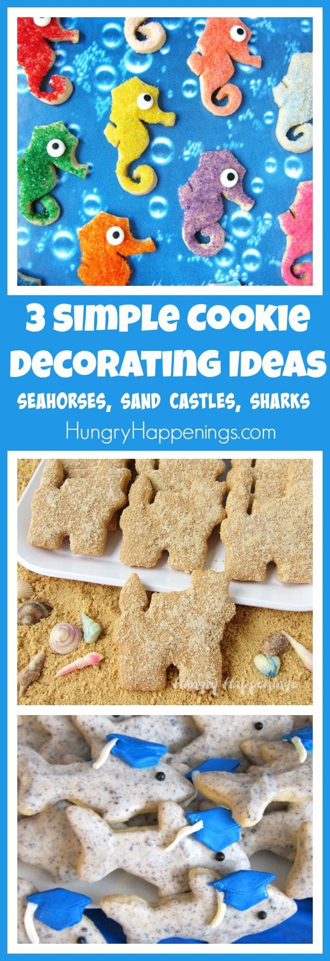 3 Simple Cookie Decorating Ideas to make Seahorse, Sand Castle, and Shark Cookies using colored sugar, candy melts, and cookie crumbs.