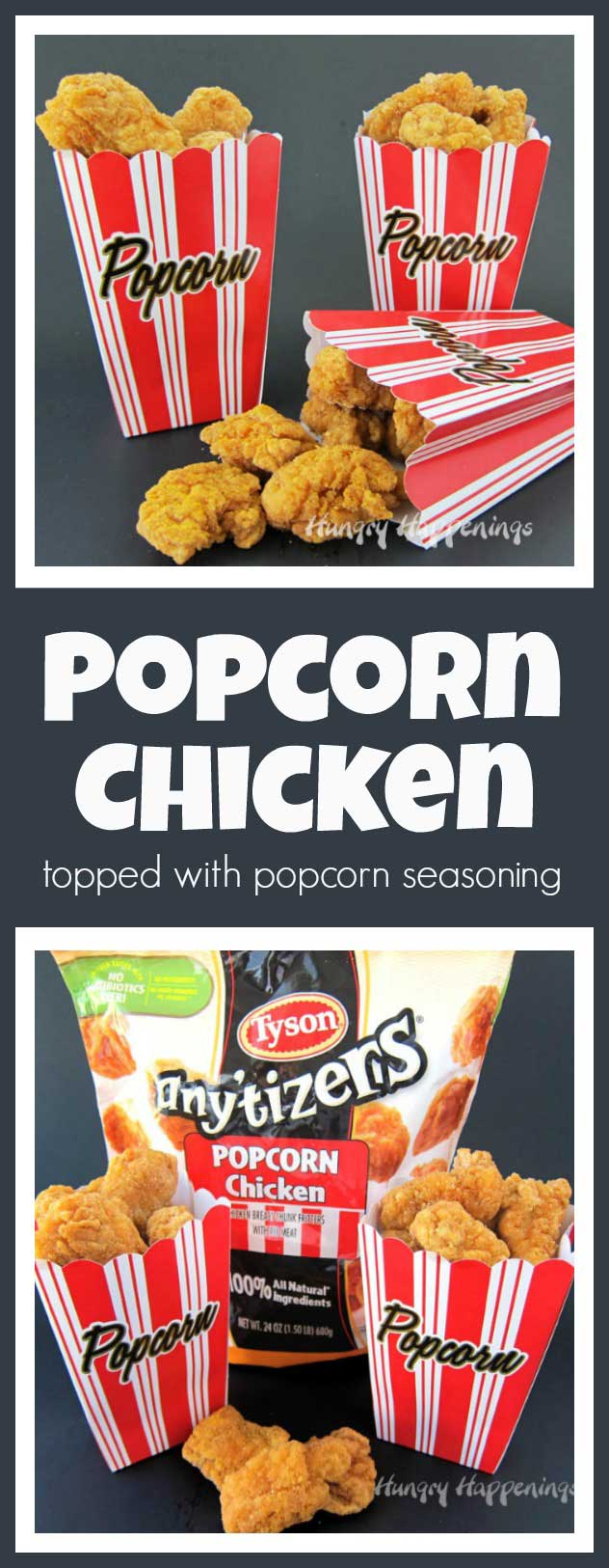 Sprinkle cheddar cheese, ranch, or garlic Parmesan popcorn seasoning over Tyson Popcorn Chicken then serve it in popcorn boxes for a fun movie night snack or dinner.