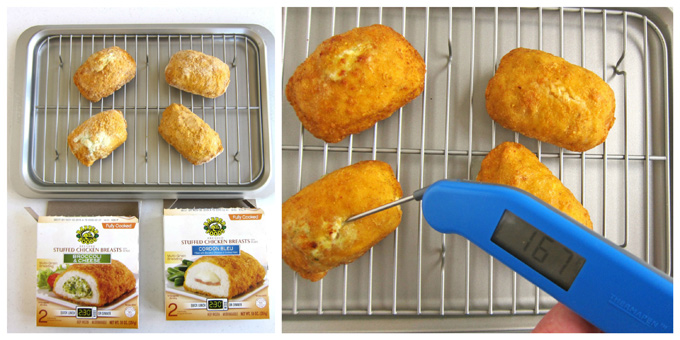 Bake the Broccoli & Cheese and the Cordon Blue Stuffed Chicken Breasts until they reach an internal temperature of at least 165 degrees Fahrenheit