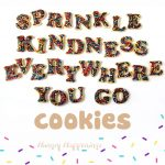 "Cut-out cookies spelling out ""sprinkle kindness everywhere you go"" are topped with chocolate ganache and lots of rainbow sprinkles."