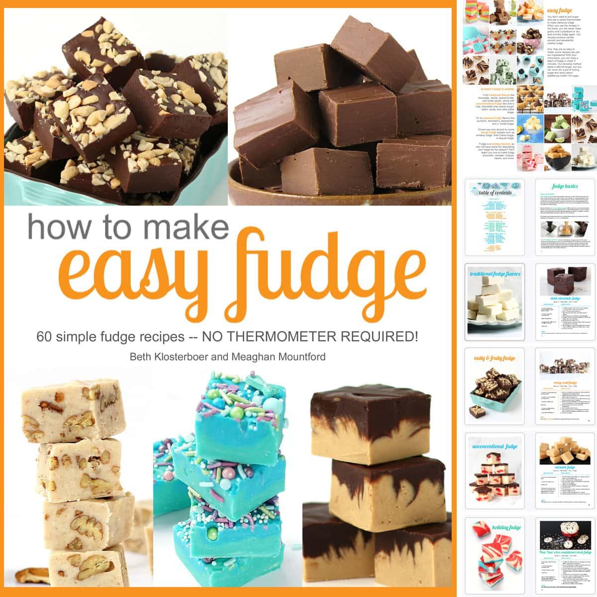 How To Make Easy Fudge Cookbook featuring chocolate cashew butter fudge, milk chocolate fudge, butter pecan fudge, mermaid fudge, and chocolate peanut butter fudge